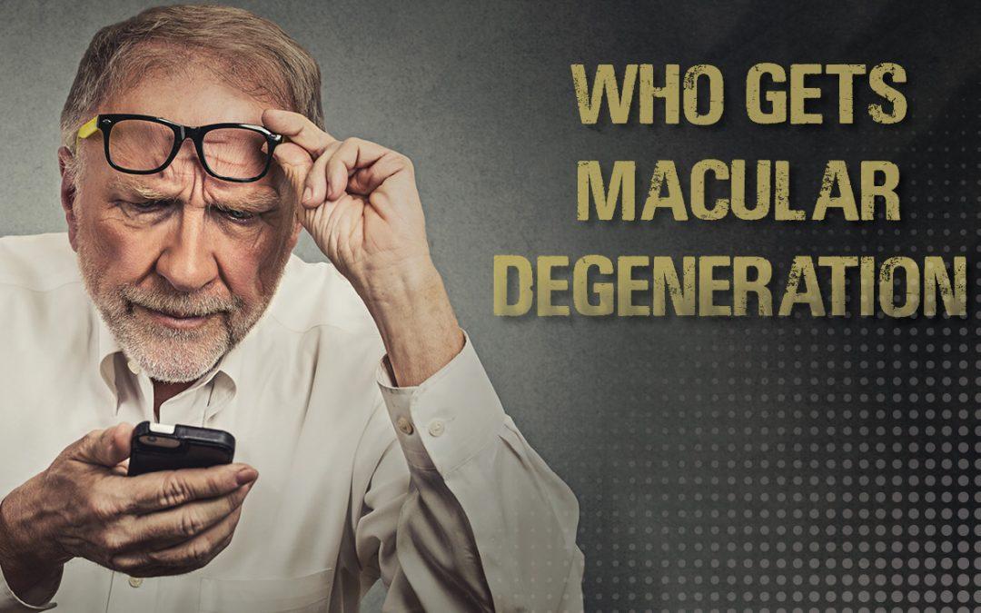 Who Gets Macular Degeneration